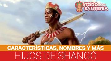 ᐈ Hijos De Shangó Características Nombres Historia Y Más